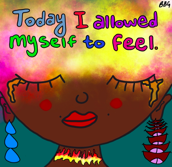 """Full illustration by artist Bella Brooke Grandin, genderqueer multifaceted artist, showing stylized face of black woman in tears, with the words """"Today I allowed myself to feel"""" inset above the character's eyes."""